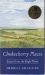 Chokecherry Places-Essays From the High Plains