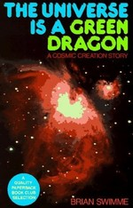 The Universe is a Green Dragon: A Cosmic Creation Story