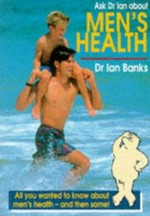 Ask Dr Ian about Men's Health