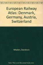 European Railway Atlas: Denmark, Germany, Austria, Switzerland