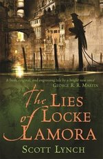 The Lies of Locke Lamora: The Gentleman Bastard Sequence, Book One