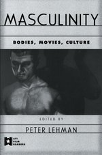 Masculinity: Bodies, Movies, Culture