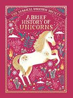 A Brief History of Unicorns (the Magical Unicorn Society, Bk. 2)
