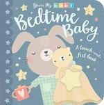 Bedtime Baby: a Touch-and-Feel Book (You'Re My Baby)