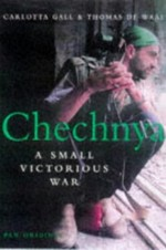 Chechnya: A Small Victorious War