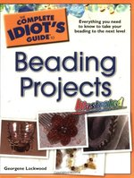 The Complete Idiot's Guide to Beading Projects: Illustrated
