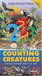 Counting Creatures: Pop-Up Animals from 1 to 100