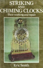 Striking and chiming clocks : their working and repair