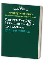 Man with Two Dogs: A Breath of Fresh Air from Scotland