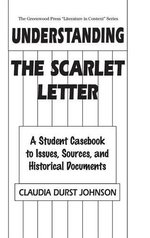 Understanding The Scarlet Letter: A Student Casebook to Issues, Sources, and Historical Documents