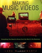 Making Music Videos: Everything You Need to Know from the Best in the Business