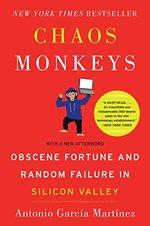 Chaos Monkeys: Obscene Fortune and Random Failure in Silicon Valley