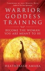 Warrior Goddess Training: Become the Woman You Are Meant to Be
