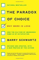 The Paradox of Choice: Why More is Less (Revised Edition)