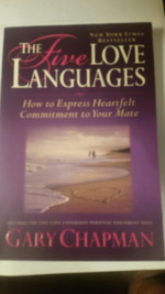 The Five Love Languages: How to Express Heartfelt Commitment to Your Mate.