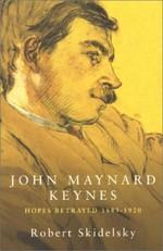 John Maynard Keynes: Hopes Betrayed, 1883-1920 v.1