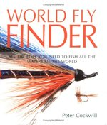 World Fly Finder: All the Flies You Need to Fish All the Waters of the World