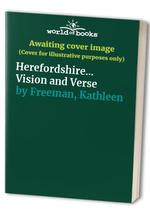 Herefordshire... Vision and Verse