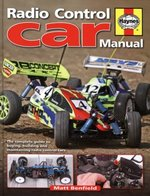 Radio-Control Car Manual: The Complete Guide to Buying, Building and Maintaining