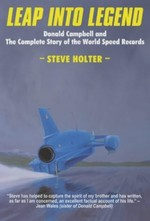 Leap into Legend: Donald Campbell and the Complete Story of the World Speed Records