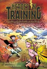 Apollo and the Battle of the Birds (Heroes in Training, Bk. 6)