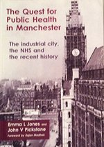 The Quest for Public Health in Manchester: The Industrial City, the NHS, and the Recent History