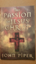 The Passion of Jesus Christ: Fifty Reasons Why He Came to Die.