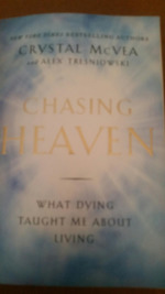 Chasing Heaven: What Dying Taught Me About Living.