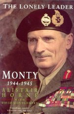 Lonely Leader: Monty 1944-1945