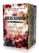 The First Law Trilogy: the Blade Itself Before They Are Hanged Last Argument of Kings
