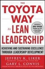 Toyota Way to Lean Leadership: Achieving and Sustaining Exc
