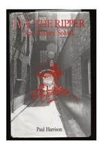 Jack the Ripper: The Mystery Solved