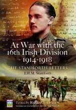 At War With the 16th Irish Division 1914-1918: the Staniforth Letters