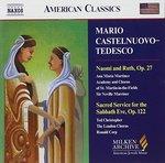 Mario Castelnuovo-Tedesco: Naomi and Ruth; Sacred Service for the Sabbath Eve