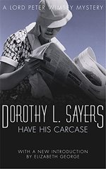 Have His Carcase: Lord Peter Wimsey Book 8