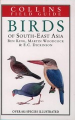 A Field Guide to the Birds of South-East Asia: Covering Burma, Malaya, Thailand, Cambodia, Vietnam, Laos and Hong Kong