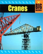 Big Machines: Cranes