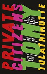 Private Citizens: `The first great millennial novel' New York Magazine.