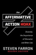 The Affirmative Action Hoax: Diversity, the Importance of Character, and Other Lies
