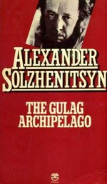 The Gulag Archipelago, 1918-1956. [Vol.1], [Part 1 and 2]