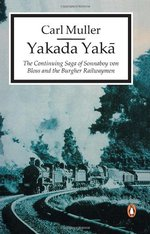 Yakada Yaka: The Continuing Saga of Sonnaby Von Bloss and the Burgher Railwaymen