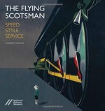 Flying Scotsman: Speed, Style and Service