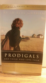 Prodigals and Those Who Love Them. Billy Graham Library Selection series.