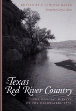 Texas Red River Country the Official Surveys of the Headwater, 1876