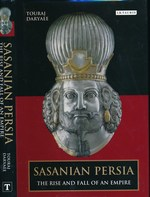 Sasanian Persia. the Rise and Fall of an Empire