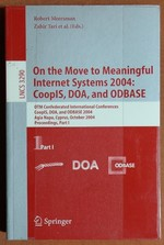 On the Move to Meaningful Internet Systems 2004: Coopis, Doa, and Odbase: Otm Confederated International Conferences, Coopis, Doa, and Odbase 2004, ...I (Lecture Notes in Computer Science) (Pt. 1)