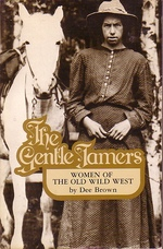 The Gentle Tamers Women of the Old Wild West