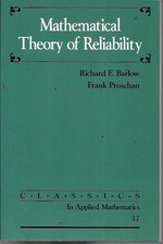 Mathematical Theory of Reliability (Classics in Applied Mathematics 17)