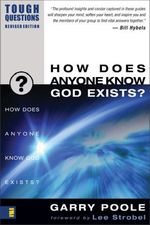 How Does Anyone Know God Exists? (Tough Questions)