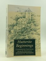 Hutterite Beginnings: Communitarian Experiments During the Reformation